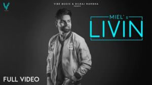 Livin Lyrics (Punjabi Song) – Miel | Romantic Songs