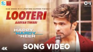 Looteri Song Lyrics – Happy Hardy And Heer | Aaryan Tiwari