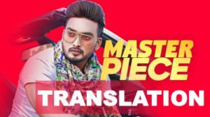 Masterpiece Song Lyrics [with Translation] – Jigar & Gurlej Akhtar