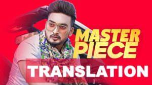 MasterPiece song translation Jigar Ft Gurlej Akhtar