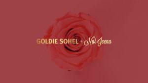 Nai Jeena Lyrics – Goldie Sohel | Hindi Song
