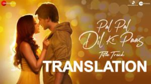 Pal Pal Dil Ke Paas (Title Song) Lyrics Translation – Arijit Singh