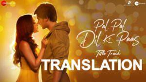 Pal Pal Dil Ke Paas translation Title Song lyrics