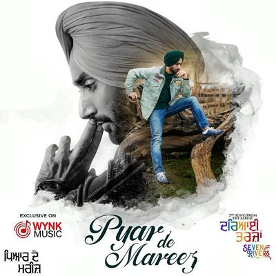Pyar De Mareez song lyrics Satinder Sartaaj