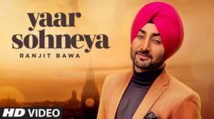 Yaar Sohneya Lyrics – Ranjit Bawa | Desi Routz