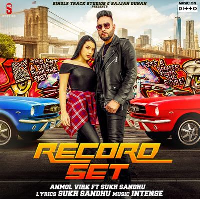 Record Set lyrics Ft. Sukh Sandhu Anmol Virk