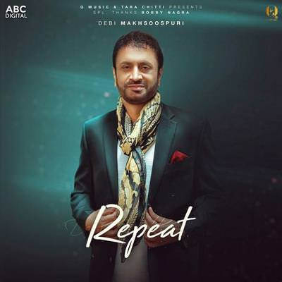 Repeat Debi Makhsoospuri lyrics