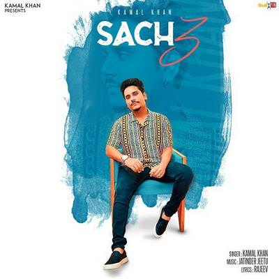 Sach 3 Kamal Khan song lyrics