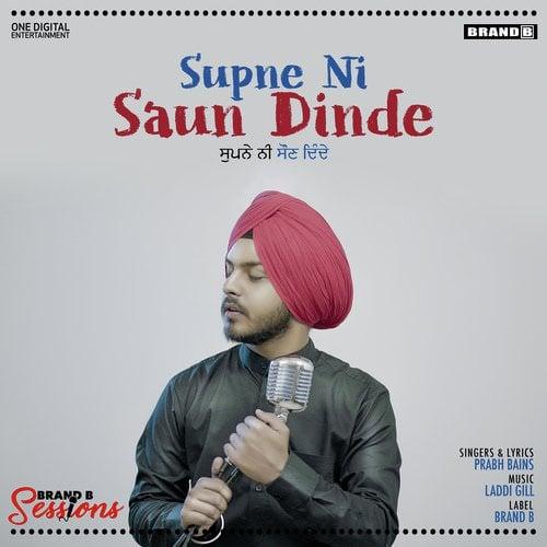 Supne Ni Saun Dinde lyrics by Prabh Bains