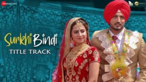 Surkhi Bindi Title Track Lyrics – Gurnam Bhullar   Sargun Mehta
