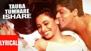Tauba Tumhare Yeh Ishare Song Lyrics – Translation | Chalte Chalte