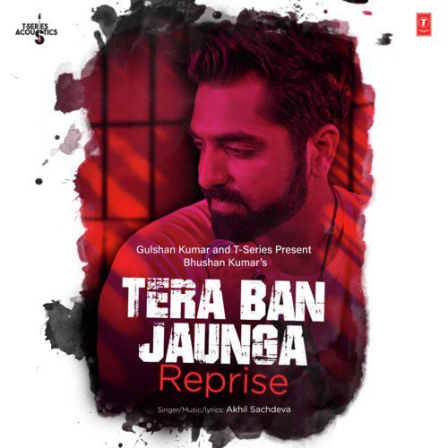 Tera Ban Jaunga Reprise (From T-Series Acoustics) lyrics