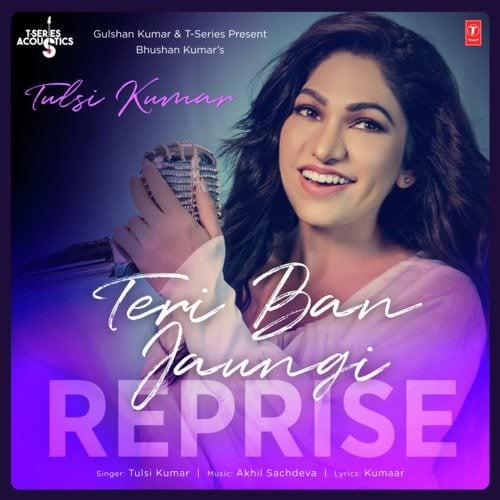 Teri-Ban-Jaungi-Reprise-From-T-Series-Acoustics--Hindi-lyrics