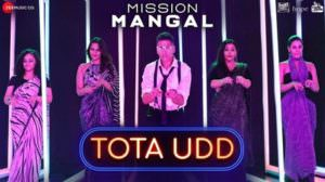 Tota Udd Lyrics – Mission Mangal | Hindi Song