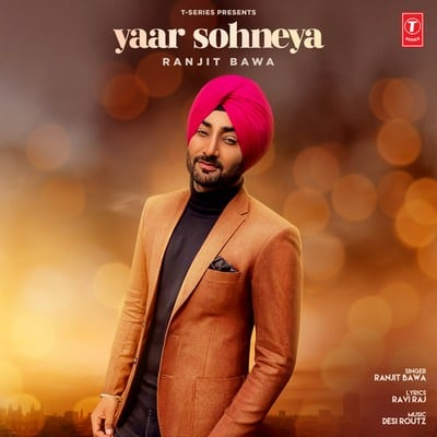 Yaar Sohneya (Full Song) lyrics Ranjit Bawa