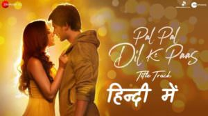 Arijit Singh – Pal Pal Dil Ke Paas [Hindi] Title Song Lyrics