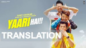 Yaari Hai Song Lyrics [with English Translation] | Tony Kakkar