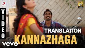 3 - Kannazhaga translation Dhanush, Shruti