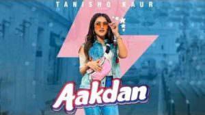 Aakdan Lyrics – Tanishq Kaur | Punjabi Song