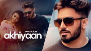 Akhiyan Lyrics – Jimmy Kaler | Gold Boy