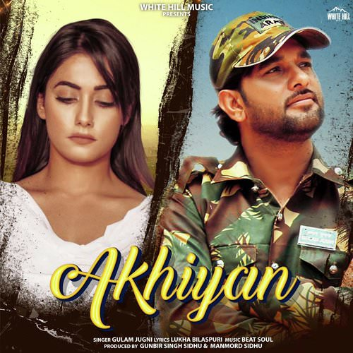 Akhiyan by Gulam Jugni lyrics