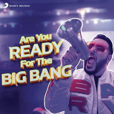 Are You Ready For the Big Bang Badshah lyrics
