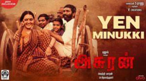 Yen Minukki Lyrics |  Asuran Film | Dhanush | Vetri Maaran