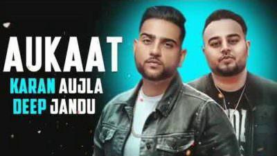 Aukaat Song Lyrics | Karan Aujla | Jassi Gill