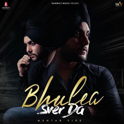 Bhulea Sver Da by Mehtab Virk lyrics