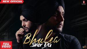Bhulea Sver Da Lyrics – Mehtab Virk | Desi Routz