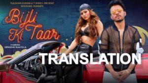 Bijli Ki Taar Lyrics Translation Tony Kakkar Urvashi Rautela