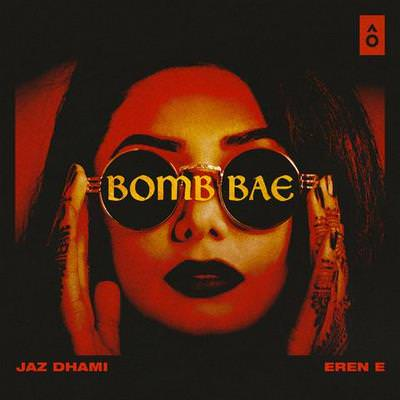 Bomb Bae Ft. Eren E Jaz Dhami lyrics