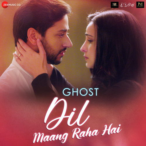 Dil Maang Raha Hai lyrics hindi Ghost by Yasser Desai
