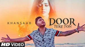 Door Tere Ton Lyrics – Khan Saab | Goldboy