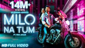 Milo Na Tum Song Lyrics | Translation | Gajendra Verma | Tina Ahuja