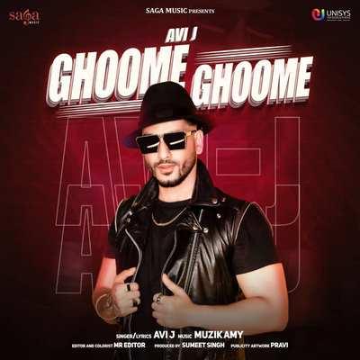 Ghoome Ghoome - Avi J Muzik Amy lyrics