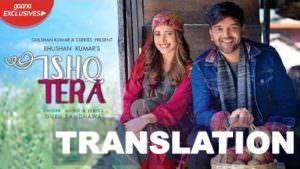 Guru Randhawa Ishq Tera song translation Nushrat Bharucha