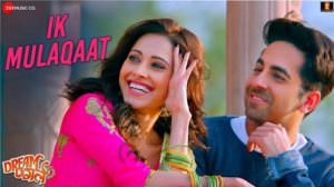 Ik Mulaqat Lyrics | Translation – Dream Girl | Ayushmann Khurrana