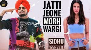 Jatti Jeone Morh Wargi Lyrics – Sidhu Moose Wala | Sonam Bajwa