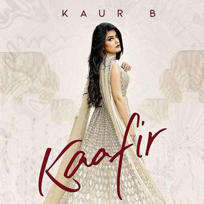 Kaafir (Full Song) lyrics Kaur B