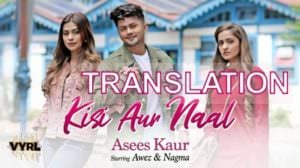 Asees Kaur – Kisi Aur Naal Song Lyrics Translation