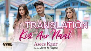 Kisi Aur Naal - Asees Kaur lyrics translation