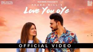 Love You Oye Lyrics – Prabh Gill | Punjabi Song