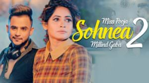 Sohnea 2 Song Lyrics – Miss Pooja Ft. Millind Gaba