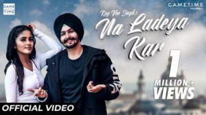 Na Ladeya Kar Lyrics – Kay Vee Singh | Nisha Guragain