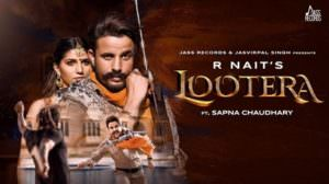 Lootera Song Lyrics – R Nait Ft. Sapna Chaudhary | Afsana Khan
