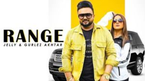 Range Lyrics – Jelly Ft. Gurlez Akhtar | Punjabi Song