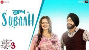 Subaah Song Lyrics – Ammy Virk | Nikka Zaildar 3 | Sonia Kour