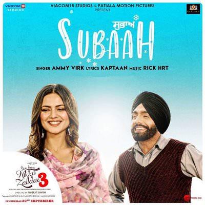 Subaah - Nikka Zaildar 3 Ammy Virk lyrics