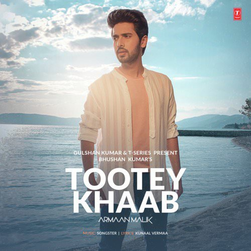Tootey-Khaab-Hindi-lyrics-Armaan Malik, Songster